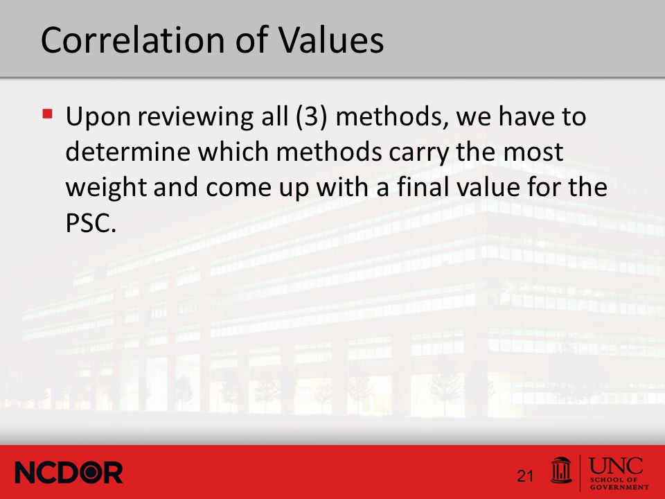 Correlation of Values  Upon reviewing all (3) methods, we have to determine which methods carry the most weight and come up with a final value for the PSC.