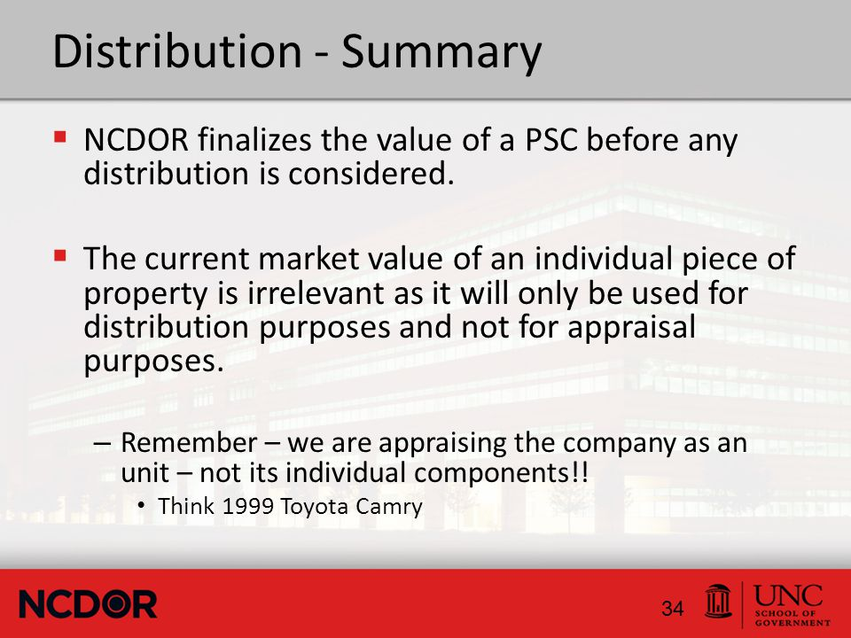 Distribution - Summary  NCDOR finalizes the value of a PSC before any distribution is considered.