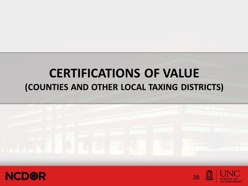 CERTIFICATIONS OF VALUE (COUNTIES AND OTHER LOCAL TAXING DISTRICTS) 38