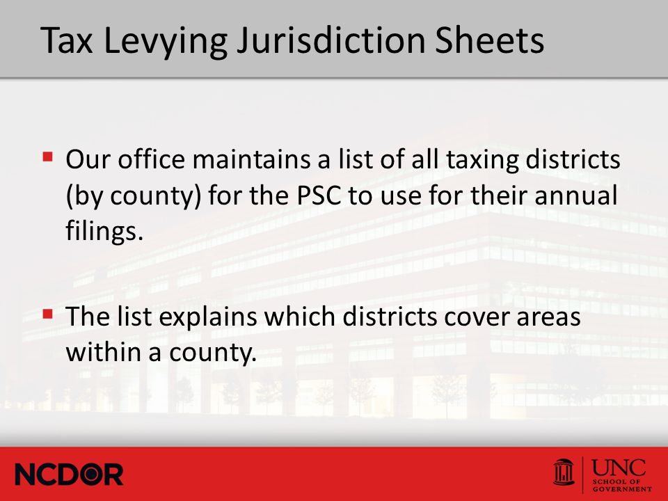 Tax Levying Jurisdiction Sheets  Our office maintains a list of all taxing districts (by county) for the PSC to use for their annual filings.