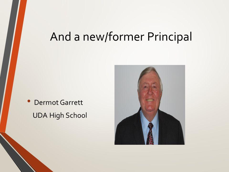 And a new/former Principal Dermot Garrett UDA High School