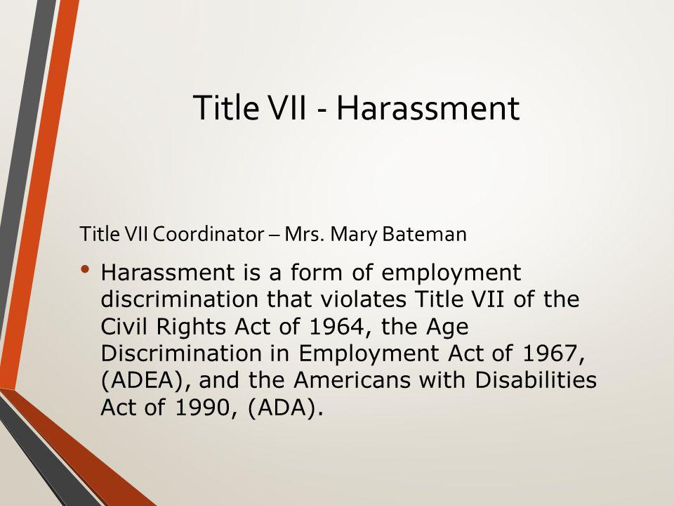 Title VII - Harassment Title VII Coordinator – Mrs.