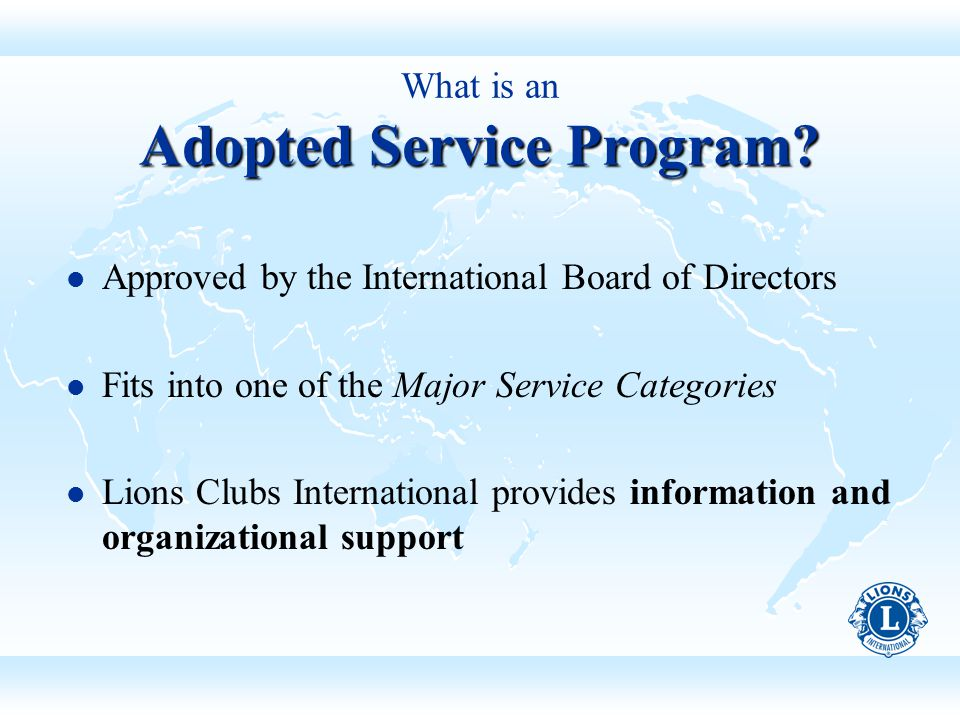 Adopted Service Program. What is an Adopted Service Program.