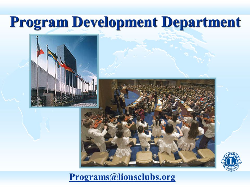 Program Development Department Programs@lionsclubs.org
