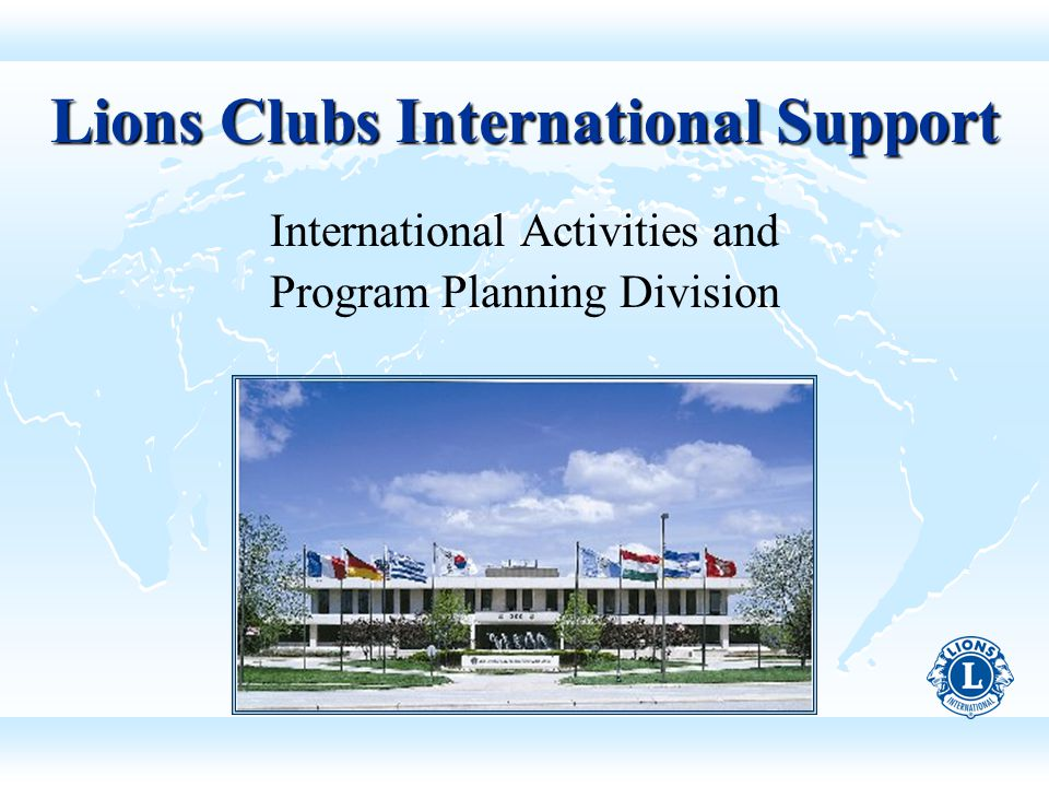 Lions Clubs International Support International Activities and Program Planning Division