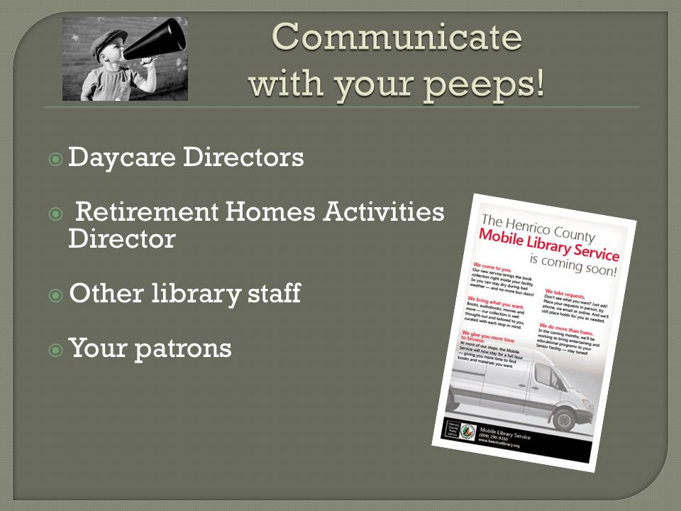  Daycare Directors  Retirement Homes Activities Director  Other library staff  Your patrons