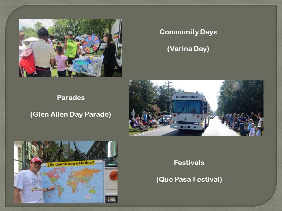 Community Days (Varina Day) Parades (Glen Allen Day Parade) Festivals (Que Pasa Festival)