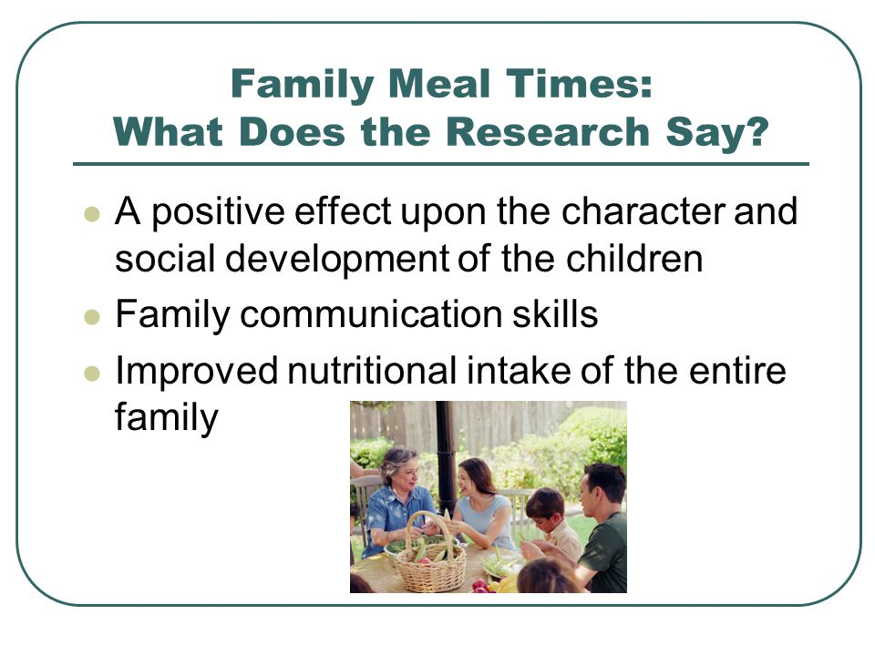 Family Meal Times: What Does the Research Say.