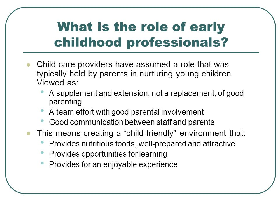 What is the role of early childhood professionals.