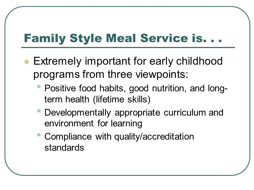 Family Style Meal Service is...