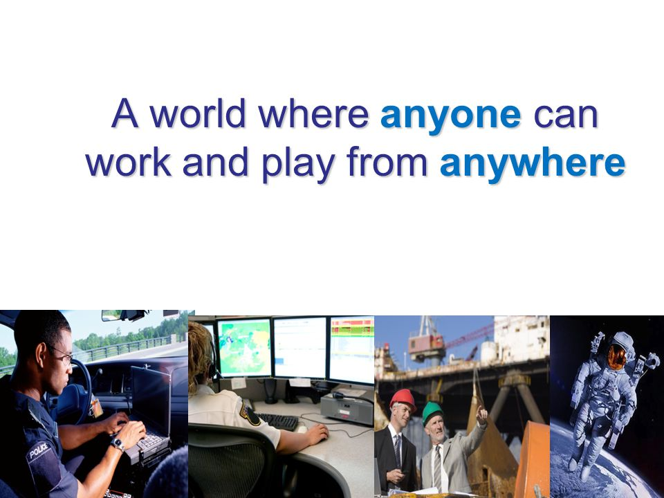 A world where anyone can work and play from anywhere