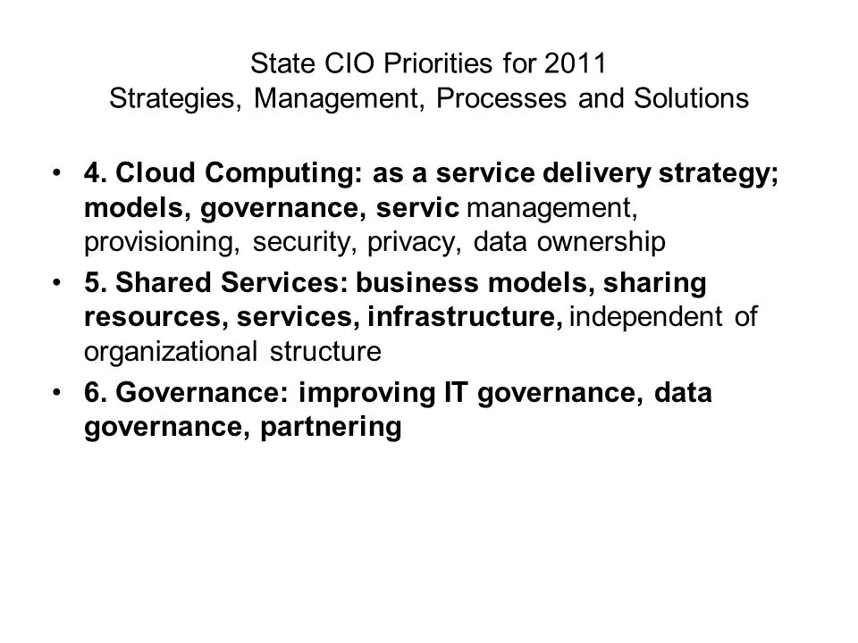 State CIO Priorities for 2011 Strategies, Management, Processes and Solutions 4.