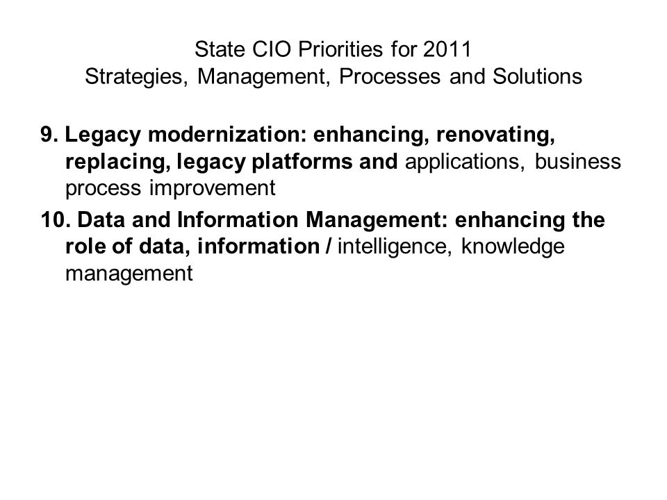 State CIO Priorities for 2011 Strategies, Management, Processes and Solutions 9.