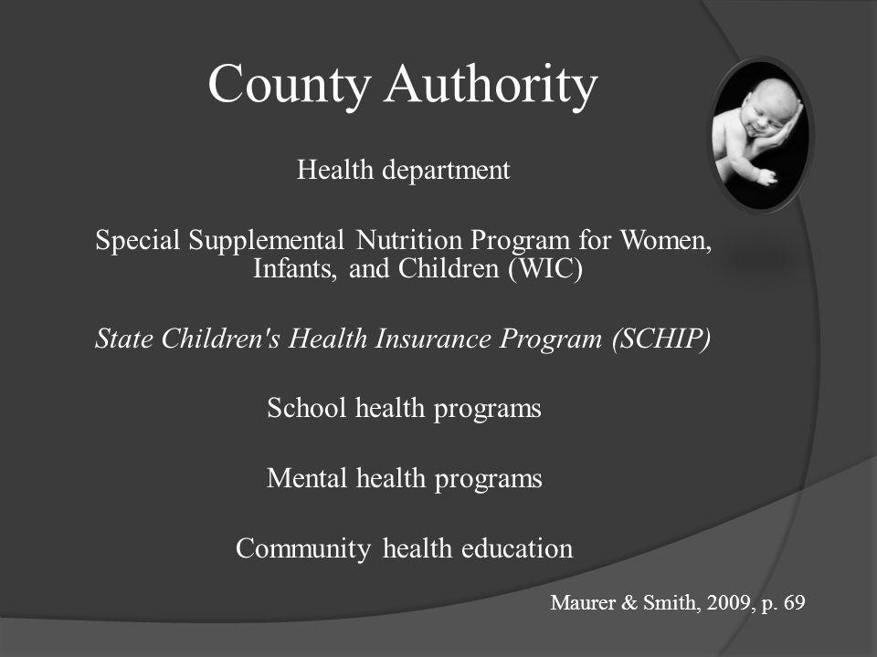 State Authority in Health Care Finances care of the poor and disabled. Manages Medicaid programs. Operates state mental health hospitals. Oversees lic