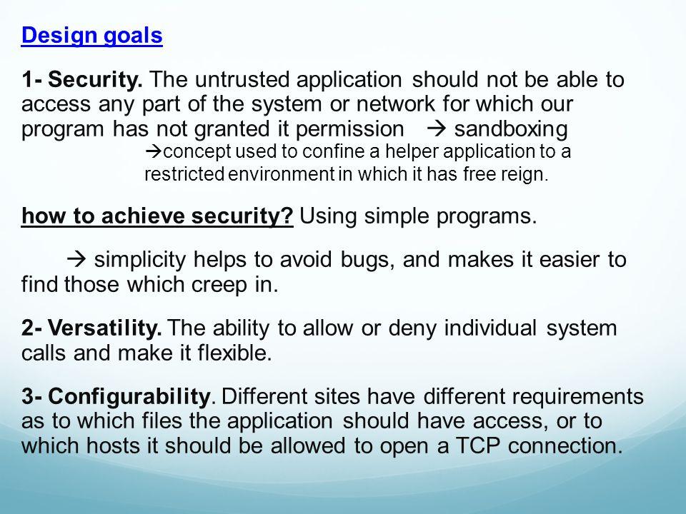 Design goals 1- Security.