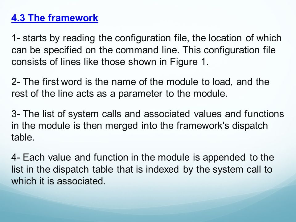4.3 The framework 1- starts by reading the configuration file, the location of which can be specified on the command line.
