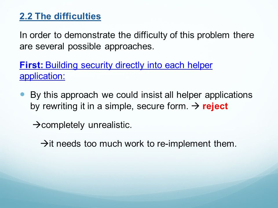 Second: Adding new protection features into the OS  Rejected Reason1  Inconvenient.