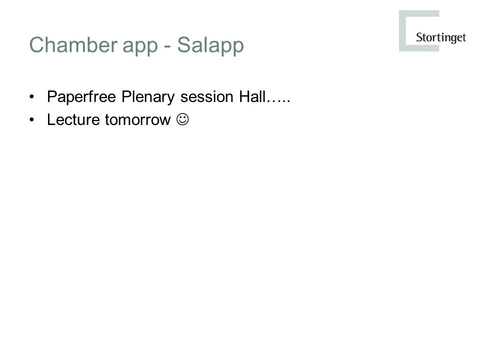 Chamber app - Salapp Paperfree Plenary session Hall….. Lecture tomorrow