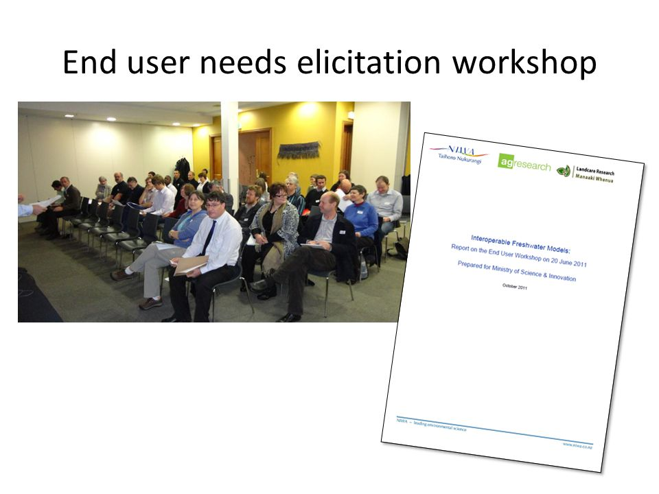 Expected benefits (identified in user workshop) – Efficiency of model use – More robust model estimates – Transparency of how models are used – Better and more timely policy and regulatory decisions – Decreased costs of model provisioning – Answer more complex questions