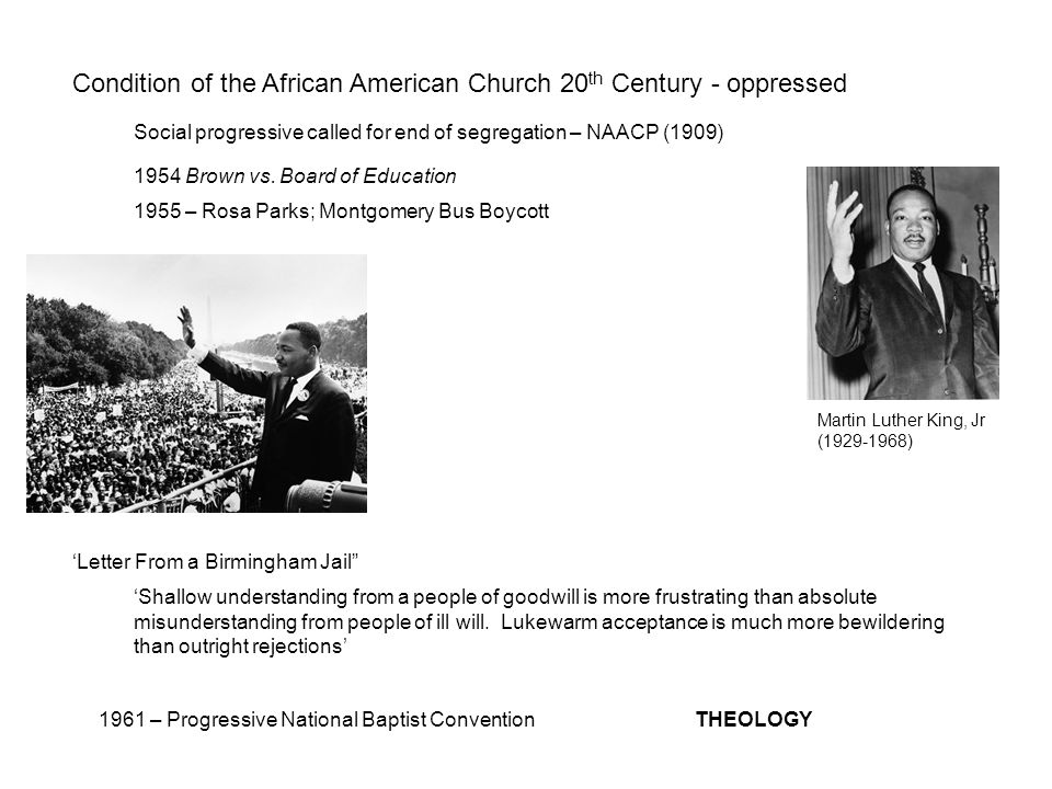 Condition of the African American Church 20 th Century - oppressed 1954 Brown vs.