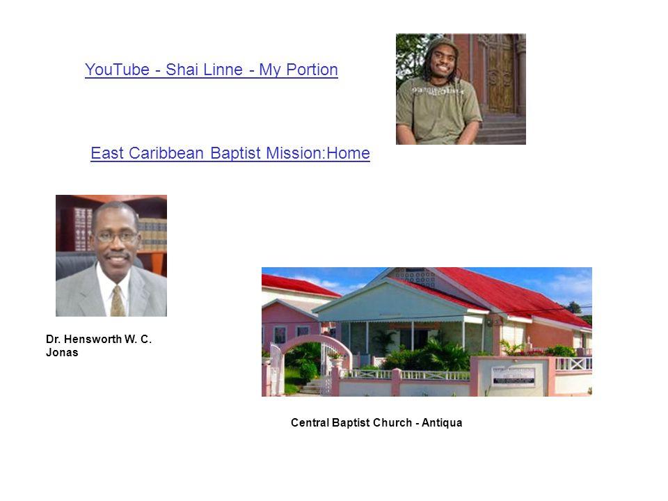 YouTube - Shai Linne - My Portion East Caribbean Baptist Mission:Home Dr. Hensworth W. C. Jonas Central Baptist Church - Antiqua