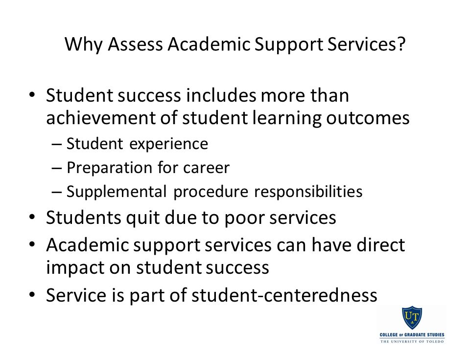 Why Assess Academic Support Services.
