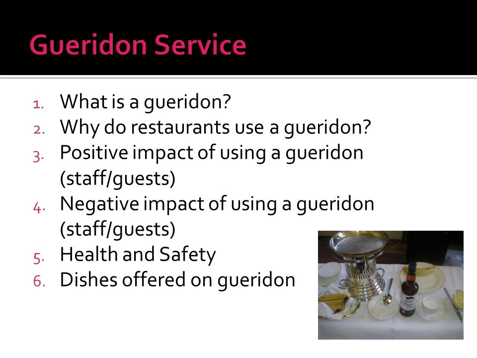 1. What is a gueridon. 2. Why do restaurants use a gueridon.