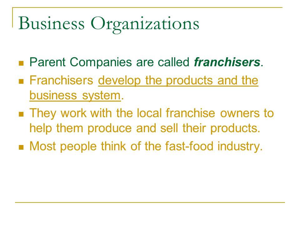 Business Organizations Advantages of Franchises: 1.