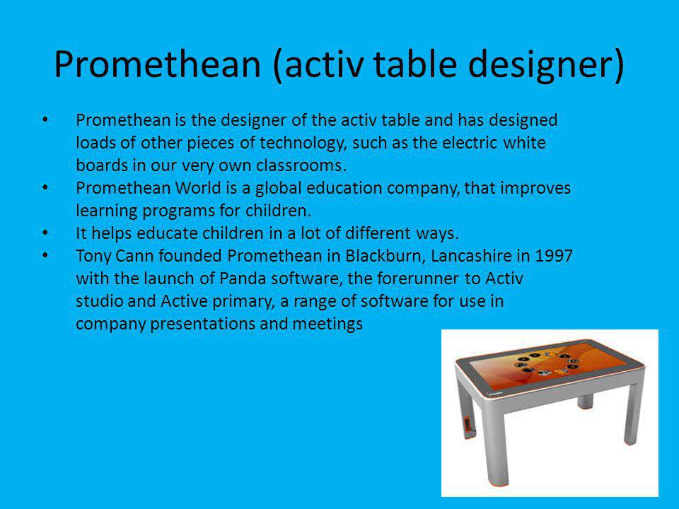 What is the activ table The active table is like a giant iPad on legs.