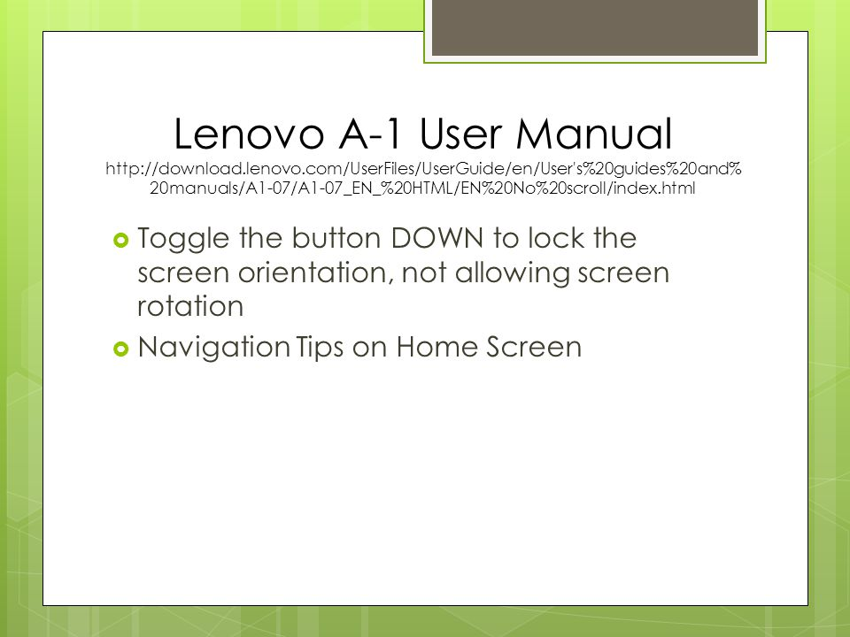 Lenovo A-1 User Manual http://download.lenovo.com/UserFiles/UserGuide/en/User's%20guides%20and% 20manuals/A1-07/A1-07_EN_%20HTML/EN%20No%20scroll/inde