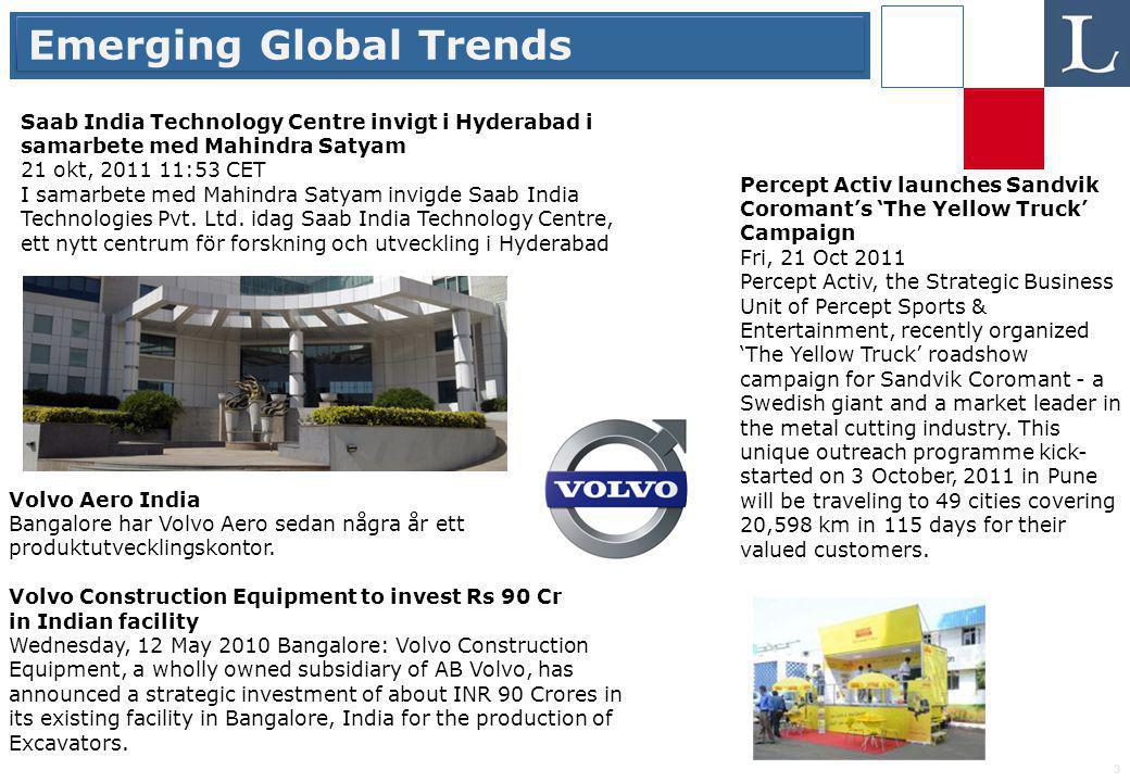 3 Emerging Global Trends Saab India Technology Centre invigt i Hyderabad i samarbete med Mahindra Satyam 21 okt, 2011 11:53 CET I samarbete med Mahind