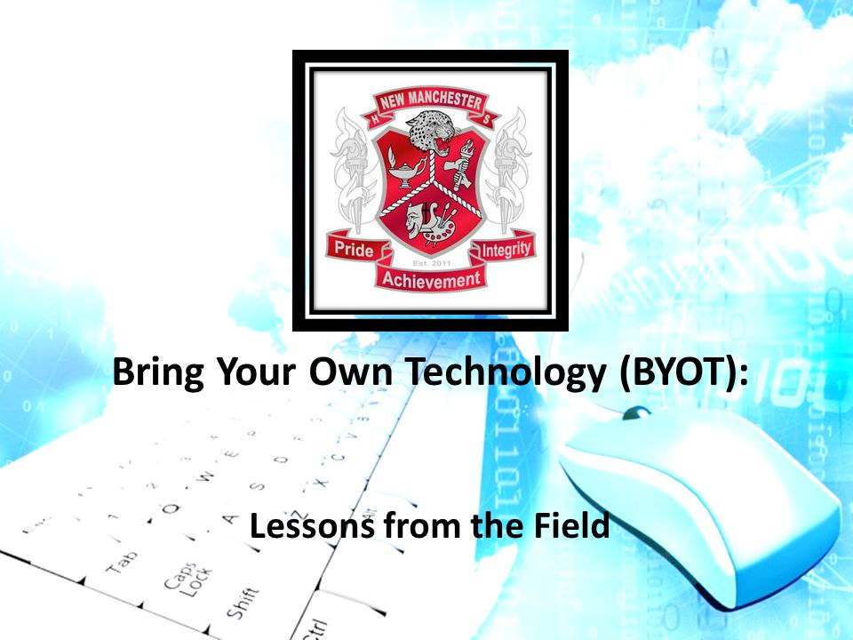 Bring Your Own Technology (BYOT): Lessons from the Field