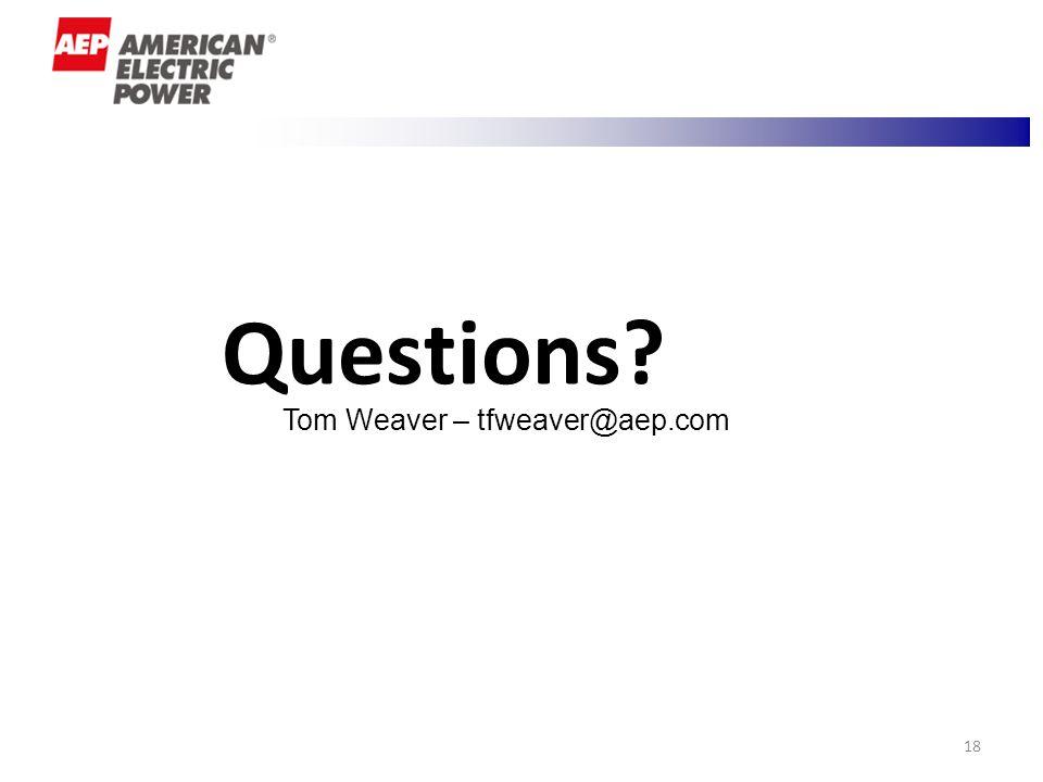 18 Questions? Tom Weaver – tfweaver@aep.com