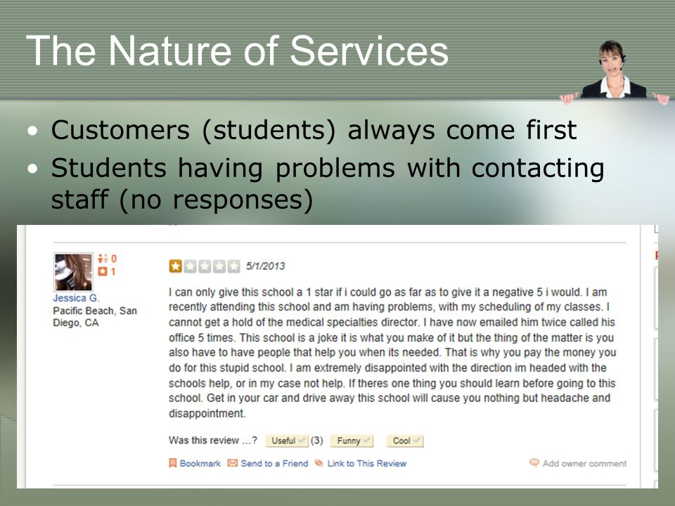 The Nature of Services Customers (students) always come first Students having problems with contacting staff (no responses)