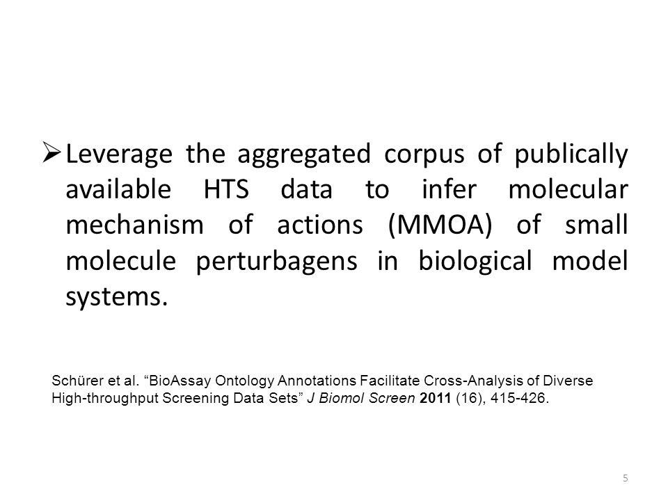5  Leverage the aggregated corpus of publically available HTS data to infer molecular mechanism of actions (MMOA) of small molecule perturbagens in b