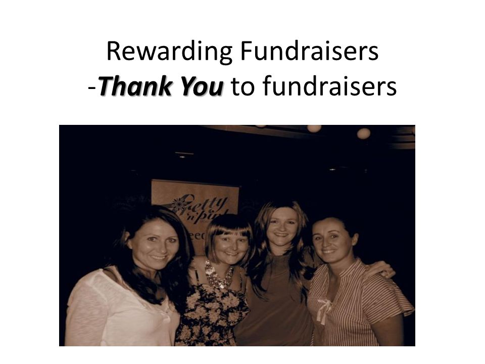 Thank You Rewarding Fundraisers -Thank You to fundraisers
