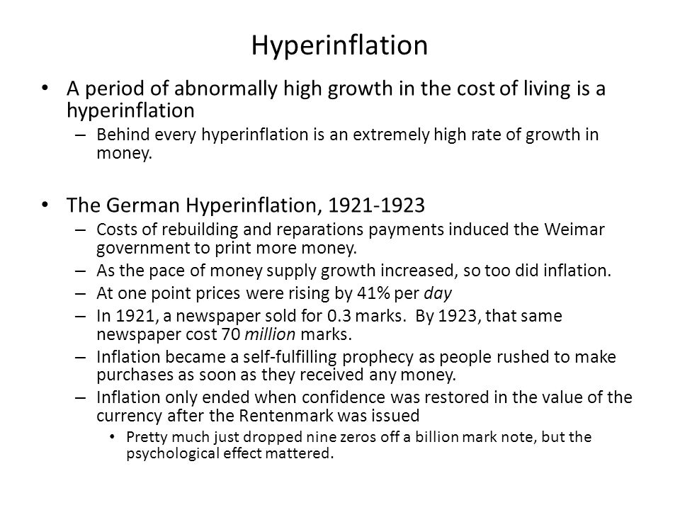 Hyperinflation In Germany in 1923, prices were rising by 40% per day – $100  $140 (1 day).