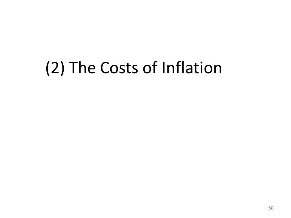 59 The Costs of Inflation The inflation fallacy: most people think inflation erodes real incomes.