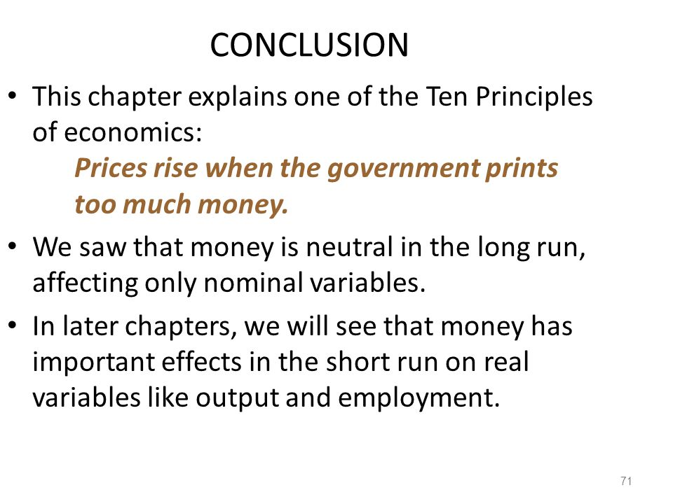 CHAPTER SUMMARY To explain inflation in the long run, economists use the quantity theory of money.