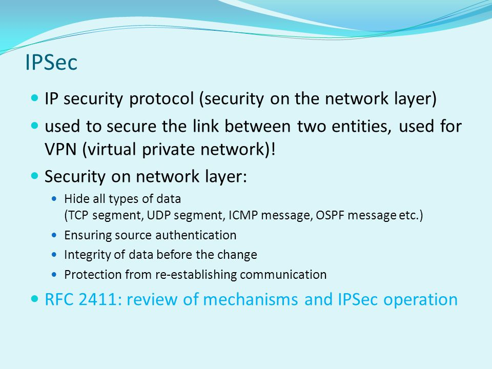 Virtual Private Network(VPN) Companies on different geographic locations want high communication security.