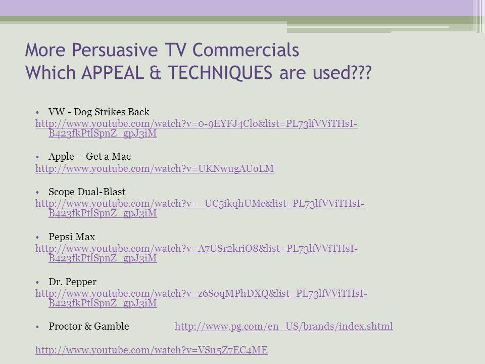 More Persuasive TV Commercials Which APPEAL & TECHNIQUES are used??.