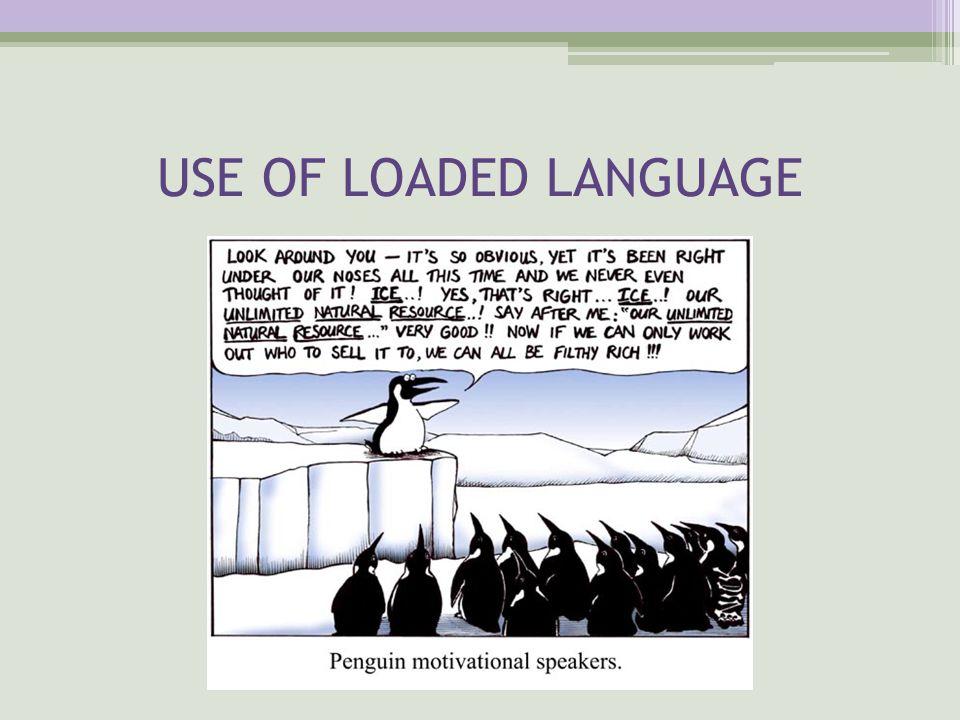 USE OF LOADED LANGUAGE