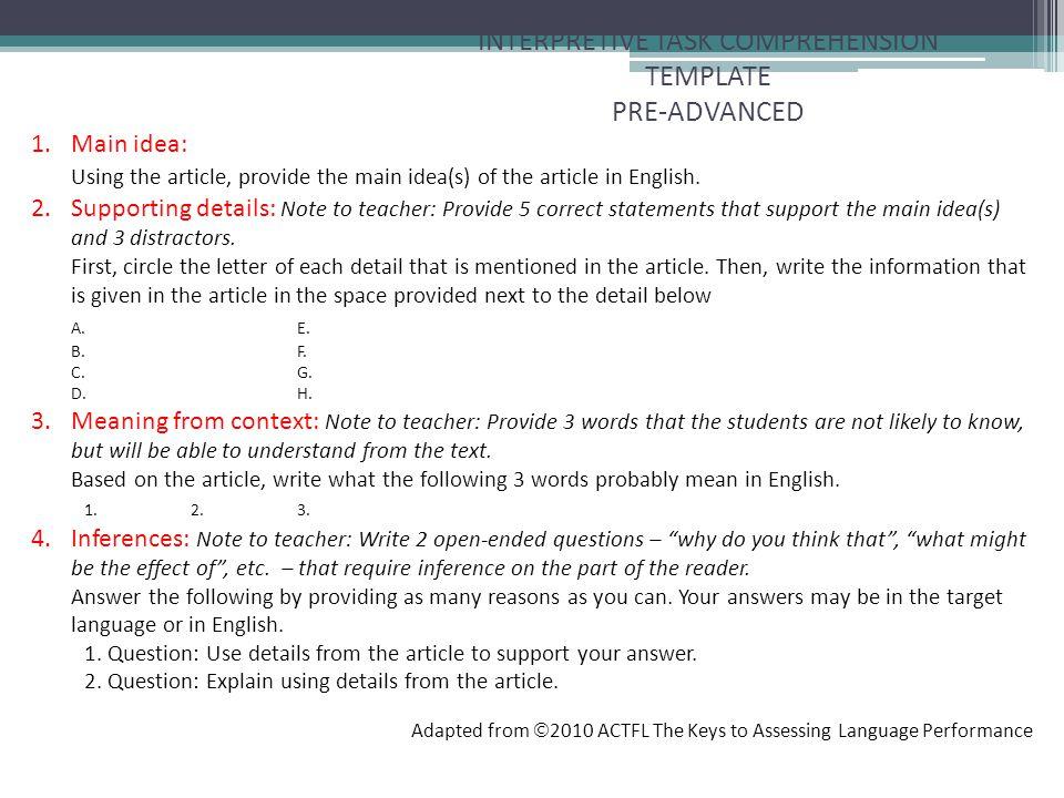 INTERPRETIVE TASK COMPREHENSION TEMPLATE PRE-ADVANCED 1. Main idea: Using the article, provide the main idea(s) of the article in English. 2.Supportin