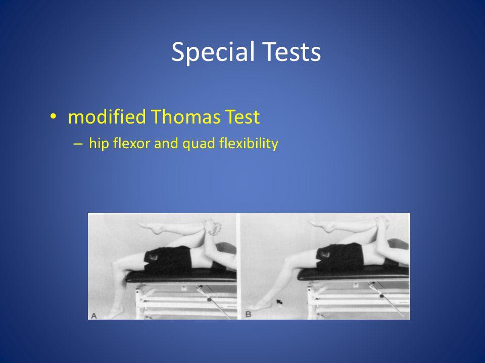 Special Tests modified Thomas Test – hip flexor and quad flexibility