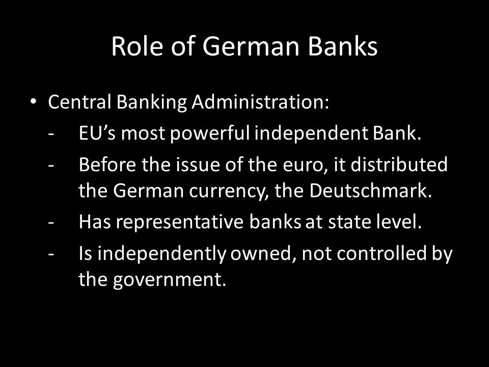Role of German Banks Private Banks: -Banks provide financing for private businesses and enterprises.