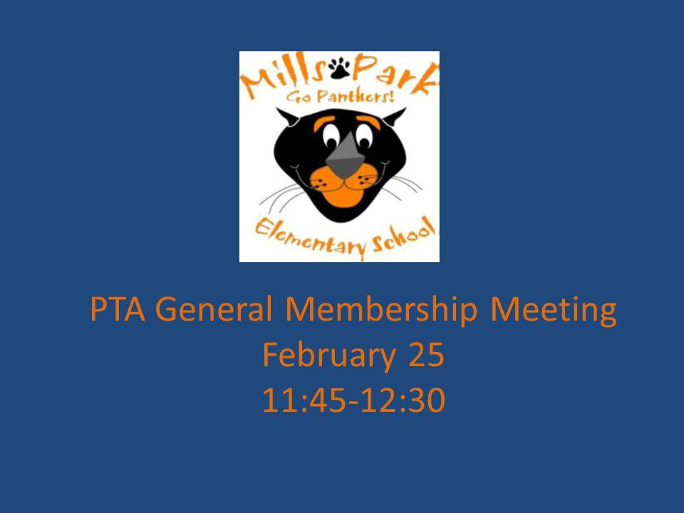 PTA General Membership Meeting February 25 11:45-12:30