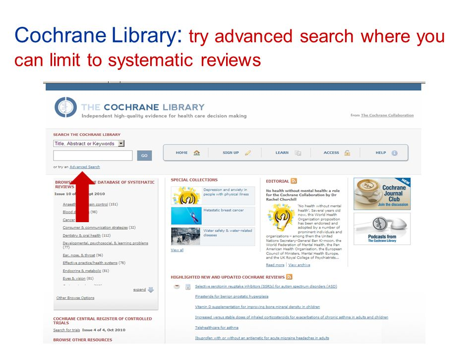 Cochrane Library : try advanced search where you can limit to systematic reviews