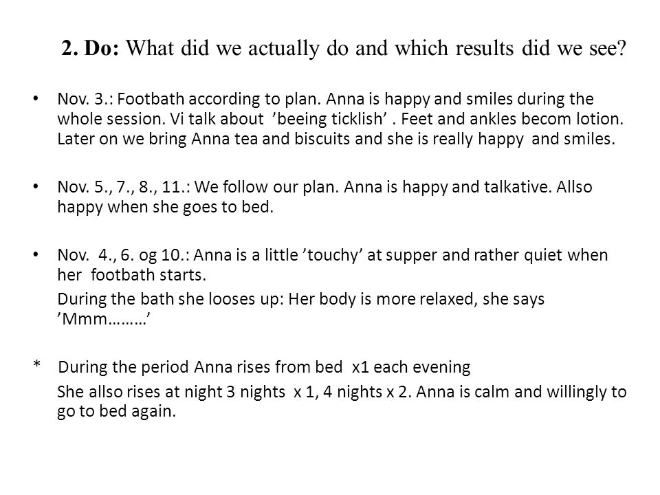 2. Do: What did we actually do and which results did we see.