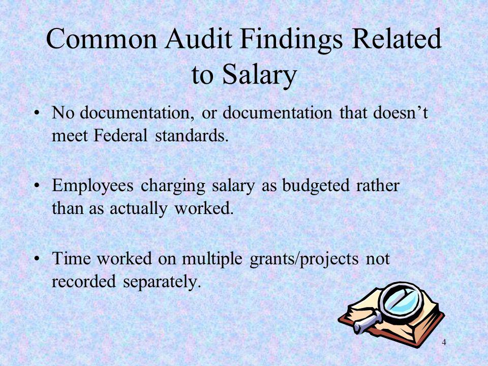 Common Audit Findings Related to Salary No documentation, or documentation that doesn't meet Federal standards.