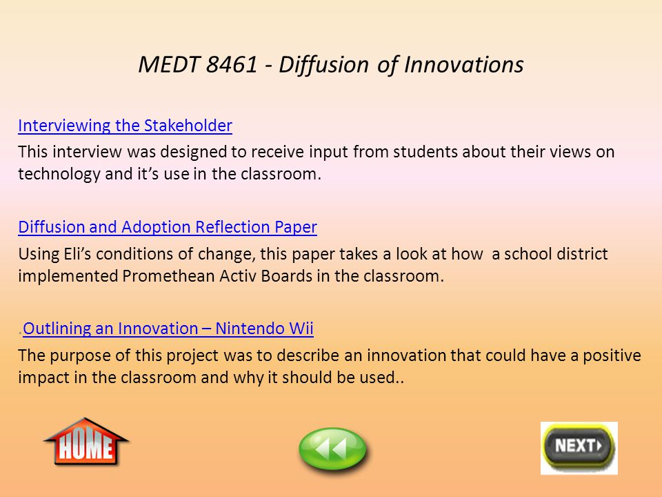 MEDT 8461 - Diffusion of Innovations Interviewing the Stakeholder This interview was designed to receive input from students about their views on technology and it's use in the classroom.